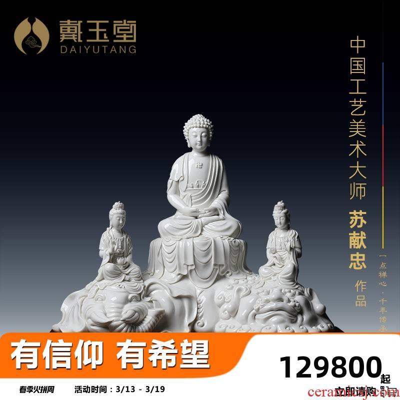 Yutang dai yan dehua white porcelain China three holy furnishing articles Su Xianzhong manjusri Buddha samantabhadra bodhisattva figure of Buddha of its