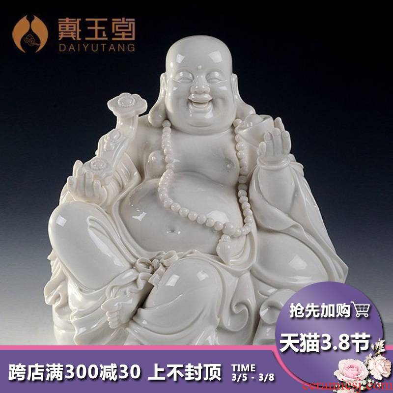 Yutang dai ceramic laughing Buddha furnishing articles dehua up with white porcelain art collection treasure home worship maitreya Buddha