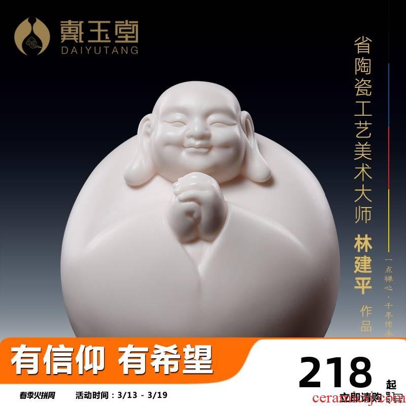 Yutang dai dehua white porcelain smiling Buddha maitreya pot - bellied peace car with Buddha Buddha furnishing articles jian - pin Lin works