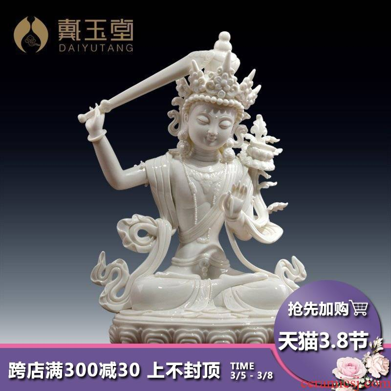 Yutang dai dehua white porcelain figure of Buddha of sect Buddhism its handicraft furnishing articles manjushri like at home