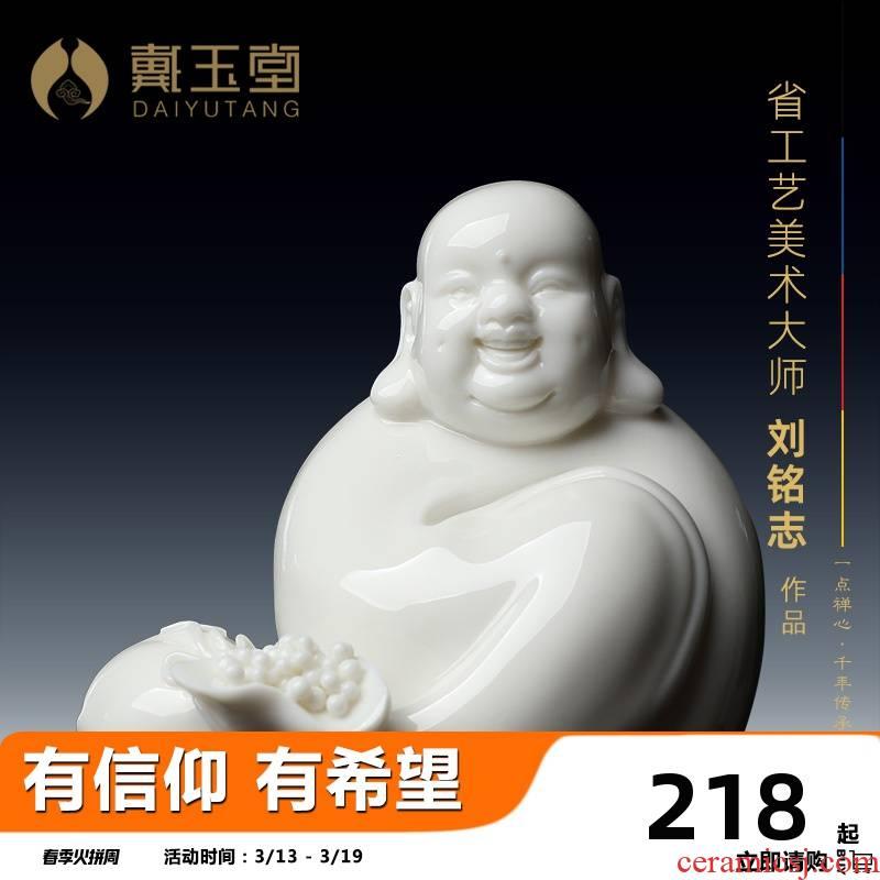 Yutang dai dehua white porcelain with Buddha maitreya Buddha car decoration and heavily laughing Buddha sitting room place, a small figure of Buddha