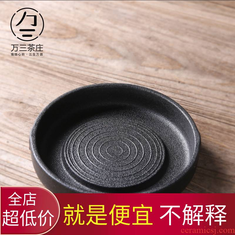 Crude earthen POTS dry socket mercifully tea three thousand sets of kung fu tea accessories contracted household ceramic pot of circular dry mercifully tray