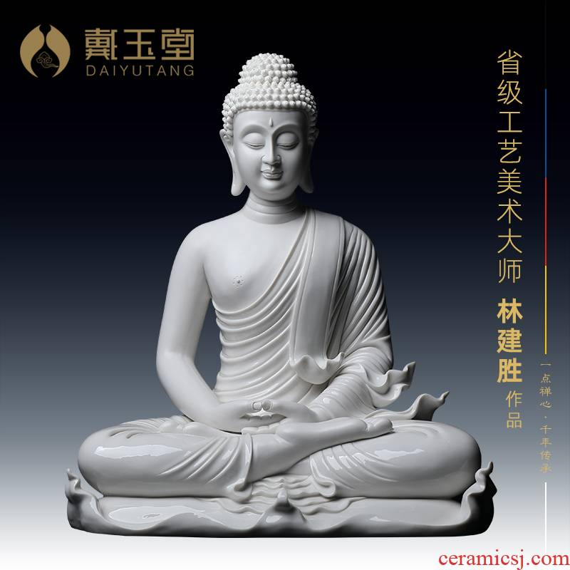 Yutang dai dehua white porcelain Lin Jiansheng master of its art furnishing articles sakyamuni Buddha Buddha statute